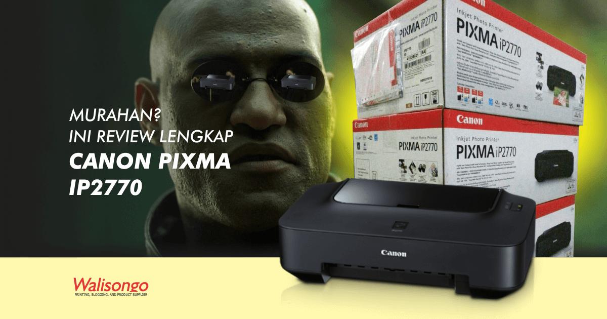 Review spesifikasi canon pixma ip2770 dan harganya